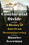 """Continental Divide - A History of American Mountaineering"" by Maurice Isserman"