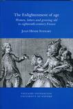 <em>The Enlightenment of age: Women, letters and growing old in eighteenth-century France</em> by Joan Hinde Stewart.