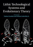 <em>Lithic Technological Systems and Evolutionary Theory</em>