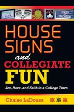 House Signs and Collegiate Fun