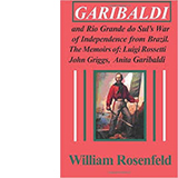 Former McEwen Professor William Rosenfeld's new book <em>Garibaldi and Rio Grande do Sul's War of Independence from Brazil.</em>