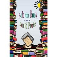 <em>Bob the Book</em> by David Pratt '80.