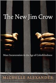 <em>The New Jim Crow</em> by Michelle Alexander