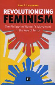 <em>Revolutionizing Feminism</em> by Anne E. Lacsamana