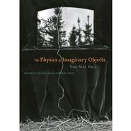Tina Hall's book, <em>The Physics ofImaginary Objects</em>.