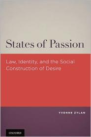 <em>States of Passion: Law, Identity, and Social Construction of Desire</em> by Yvonne Zylan.