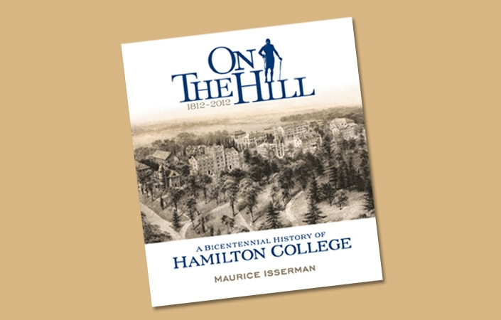 On the Hill, A Bicentennial History of Hamilton College, by Prof. Maurice Isserman, was published in August.